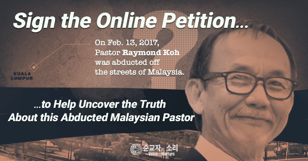 VOICE OF THE MARTYRS KOREA PRESSURES MALAYSIA FOR TRUTH ABOUT ABDUCTED PASTOR THROUGH ONLINE PETITION